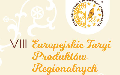 VIII Europejskie Targi Produktów Regionalnych